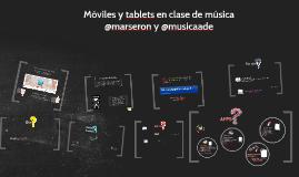 Móviles y Tablets en clase de música. @ConEuterpe 2015