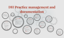 DH Practice management and evaluation of care