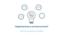 """""""Organizaciones y su Entorno Social"""""""