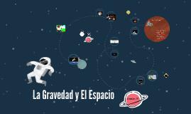 La Gravedad y El Espacio