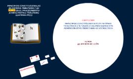 PRINCIPIOS CONSTITUCIONALES EN MATERIA TRIBUTARIA Y SU VALOR EN EL PROCEDIMIENTO ADMINISTRATIVO TRIBUTARIO GUATEMALTECO