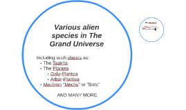 Various alien species in The Grand Universe