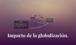 Impacto de la globalización.