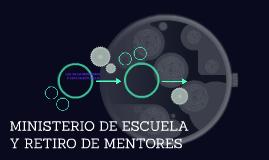 MINISTERIO DE ESCUELA Y RETIRO DE MENTORES