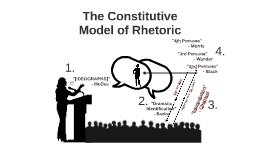 The Constitutive Model of Rhetoric