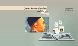 Janus Pannonius élete, művészete