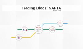 Trading Blocs: NAFTA