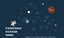 El contexto historico de la formación ciudadana