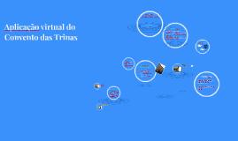Aplicação virtual do Convento das Trinas