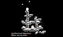 Ayn Rand and Objectivist Ethics