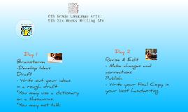 Copy of 6th Grade Language Arts: 5th Six Week Writing SFA