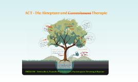 Copy of ACT - Die Akzeptanz und Commitment Therapie