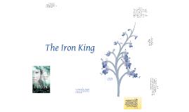 The Iron King Presentation