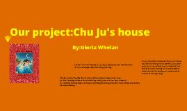 Book club culminating task: Chu Ju's house.