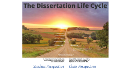 The Dissertation Life Cycle