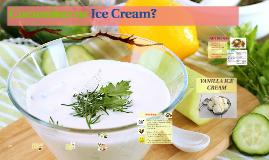 Cucumber or Ice Cream?