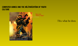Computer Games and the Militarization of Youth Culture