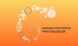 REPASAR DE CONTENIDOS PARA EVALUACION
