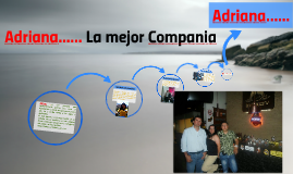 Adriana...... La mejor Compania