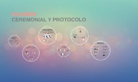 EXAMEN CEREMONIAL  Y PROTOCOLO