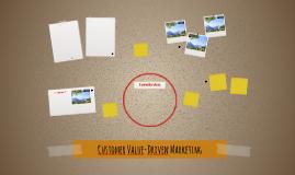Customer Value-Driven Marketing