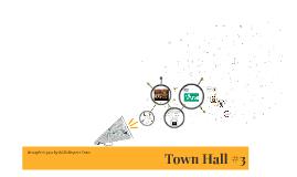 Town Hall #3