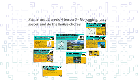 Prime unit 2 week 4 lesson 3 - Go jogging, play soccer and d