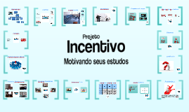 Copy of Copy of PROJETO INCENTIVO