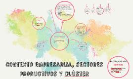 contexto empresarial, sectores productivos y clúster