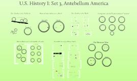 U.S. History I: Set 3, Antebellum America