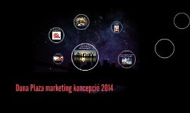 Duna Plaza marketing koncepció 2014