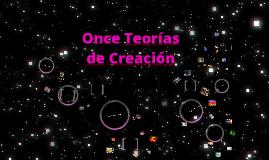 Once Teorías de Creación