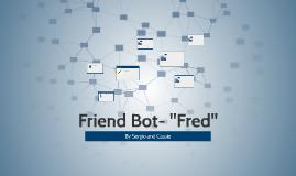 Friend Bot- Computer Sciences
