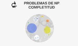PROBLEMAS DE NP COMPLETITUD