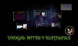 Copy of DROGAS: MITOS Y REALIDADES