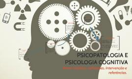 Copy of Copy of PSICOPATOLOGIA E PSICOLOGIA COGNITIVA