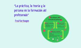 """""""La práctica, la teoría y la persona en la formación del pro"""