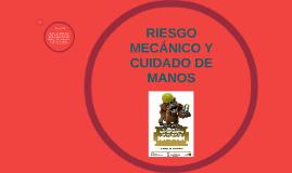 Copy of RIESGO MECANICO Y CUIDADO DE MANOS