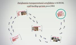 Zwiększenie transparentności artefaktów w SCRUM, czyli backl