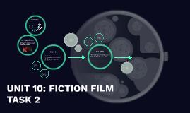 UNIT 10: FICTION FILM TASK 2