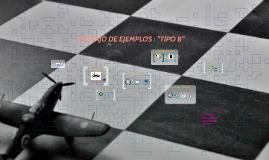 """TRABAJO DE EJEMPLOS : """"TIPO B"""""""