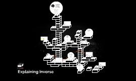 Explaining Inverse