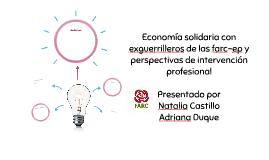 Economía solidaria con exguerrilleros de las farc-ep y persp
