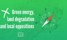 Green energy, land degradation and local oppositions