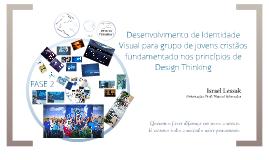 Desenvolvimento de Identidade Visual para grupo de jovens cristãos fundamentado nos princípios de Design Thinking