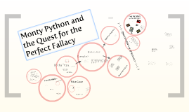 Monty Python and the Quest for the Perfect Fallacy
