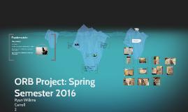 Orb Project Spring Semester 2016 By Ryan Wilkins On Prezi