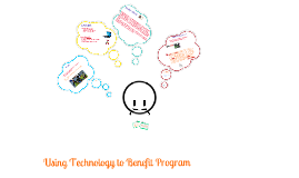 Using Technology to Benefit program