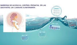 Copy of BARRERAS DE ACCESO AL CONTROL PRENATAL  EN LAS GESTANTES: UN