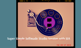 Super Simple Selfmade Studio Session with SIA
